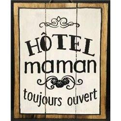 panneau 30x40cm Hotel maman...